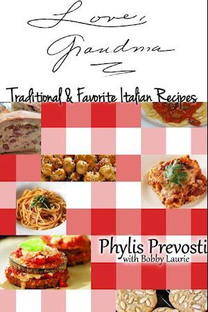 Love, Grandma - Traditional and Favorite Italian Recipes