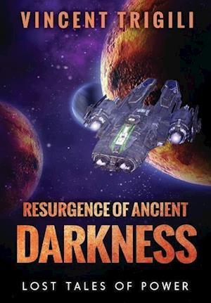 Resurgence of Ancient Darkness