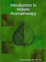 Introduction to Holistic Aromatherapy