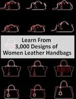 Learn from 3,000 Designs of Women Leather Handbags