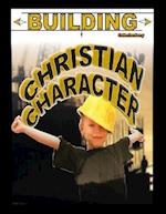 Building Christian Character af Catherine Barry