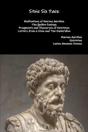 Bog hæftet Stoic Six Pack: Meditations of Marcus Aurelius The Golden Sayings Fragments and Discourses of Epictetus Letters from a Stoic and The Enchiridion af Epictetus Marcus Aurelius Lucius Annaeus Seneca