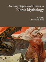 An Encyclopedia of Heroes in Norse Mythology