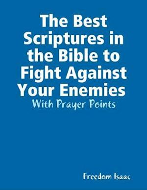 Best Scriptures in the Bible to Fight Against Your Enemies With Prayer Points
