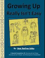 Growing Up Really Isn't Easy af Sean Renfrew Kelley