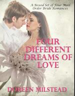 Four Different Dreams of Love - A Boxed Set of Four Mail Order Bride Romances)