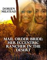 Mail Order Bride - Her Eccentric Rancher In the Desert af Doreen Milstead