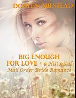 Big Enough for Love - a Historical Mail Order Bride Romance