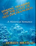 Finding Treasure Off the Coast of Old San Francisco - a Historical Romance