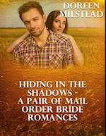 Hiding In the Shadows - a Pair of Mail Order Bride Romances
