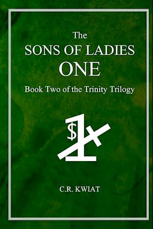The Sons of Ladies One: Book Two of the Trinity Trilogy
