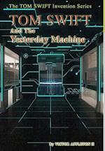15-Tom Swift and the Yesterday Machine (HB)