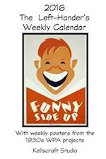 The Left-Hander's 2016 Weekly Calendar with Wpa Posters af Kellscraft Studio