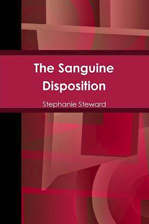 The Sanguine Disposition