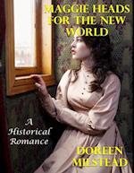 Maggie Heads for the New World: A Historical Romance