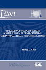 Autonomous Weapon Systems: A Brief Survey of Developmental, Operational, Legal, and Ethical Issues af U.s. Army War College, Strategic Studies Institute, Jeffrey L. Caton