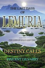 The Last Days of Lemuria : Destiny Calls