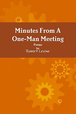 Minutes From A One-Man Meeting