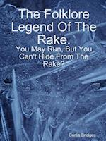The Folklore Legend Of The Rake