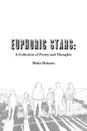 Euphoric Stars: A Collection of Poetry and Thoughts