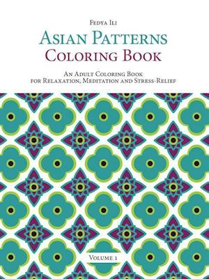 Bog, paperback Asian Patterns Coloring Book af Fedya Ili
