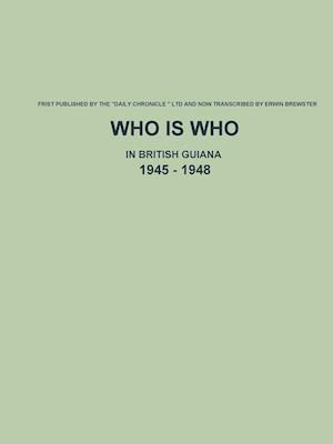 Who is Who in British Guiana - 1945 - 1948