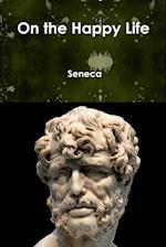On the Happy Life af Seneca