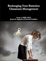 Recharge Your Batteries: Classroom Management af Ph.D. Riffel Laura A., Doctoral Candidate Eggleston Jessica R