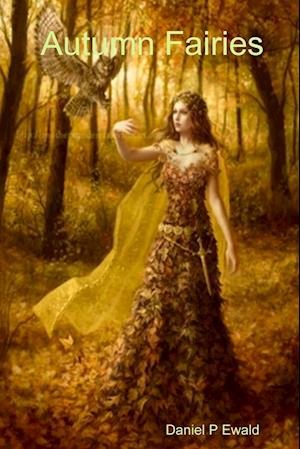 Bog, hæftet Autumn Fairies af Daniel P Ewald