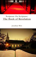 Scripture On Scripture: The Book of Revelation