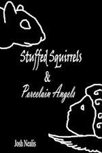 Stuffed Squirrels & Porcelain Angels af Josh Nealis