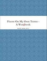 Fluent on My Own Terms - A Wordbook af Karl Keller M. a.