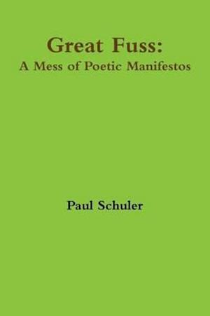 Great Fuss: A Mess of Poetic Manifestos