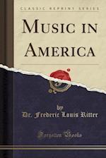 Music in America (Classic Reprint)