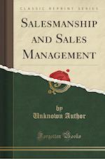 Salesmanship and Sales Management (Classic Reprint)