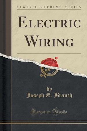 Electric Wiring (Classic Reprint)
