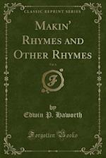 Makin' Rhymes and Other Rhymes, Vol. 6 (Classic Reprint) af Edwin P. Haworth