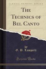 The Technics of Bel Canto (Classic Reprint)