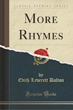 More Rhymes (Classic Reprint) af Edith Leverett Dalton