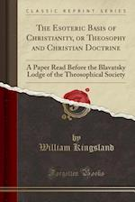 The Esoteric Basis of Christianity, or Theosophy and Christian Doctrine