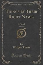 Things by Their Right Names, Vol. 1 of 2