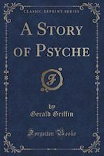 A Story of Psyche (Classic Reprint)