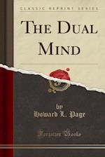 The Dual Mind (Classic Reprint)
