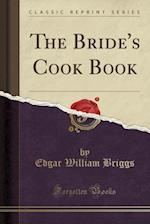 The Bride's Cook Book (Classic Reprint)