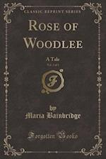 Rose of Woodlee, Vol. 3 of 3 af Maria Bainbridge