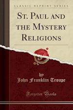 St. Paul and the Mystery Religions (Classic Reprint)