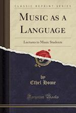 Music as a Language af Ethel Home