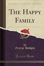The Happy Family (Classic Reprint)