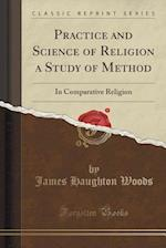 Practice and Science of Religion a Study of Method