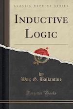 Inductive Logic (Classic Reprint)